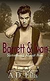 Barrett & Ivan (Something About Him)