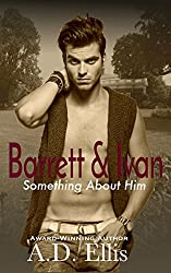 Barrett & Ivan: Something About Him