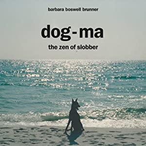 Dog-Ma: The Zen of Slobber Audiobook