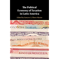 The Political Economy of Taxation in Latin America (English Edition)