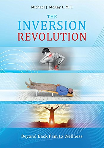 The Inversion Revolution: Beyond Back Pain to Wellness