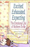 Excited, Exhausted, Expecting, Arlene M. Matthews, 0399518851