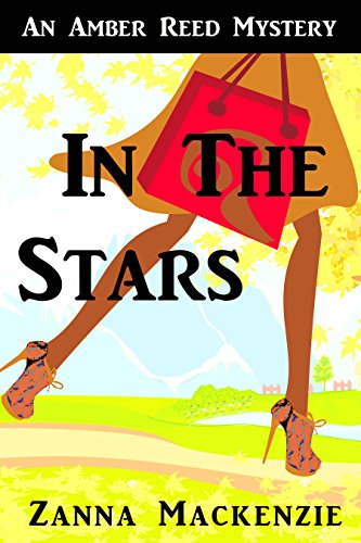 In The Stars: A Humorous Romantic Mystery (Amber Reed Mystery Book 1) by [Mackenzie, Zanna]