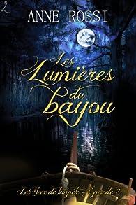 Les Lumières du bayou: Les Yeux de tempête, épisode 2 par Anne Rossi