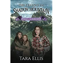 The Legend of Shadow Mountain (Samantha Wolf Mysteries Book 8)