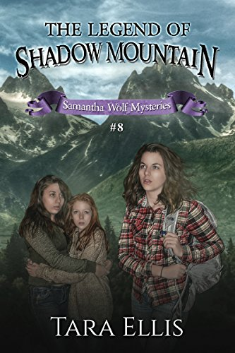 The Legend of Shadow Mountain (Samantha Wolf Mysteries Book 8) by [Ellis, Tara]