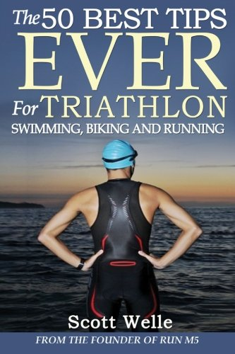 The 50 Best Tips EVER for Triathlon Swimming, Biking and Running