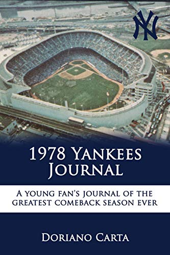 1978 Yankees Journal: A Young Fan's Journal of the Greatest Comeback Season (Yankees Fan Series)
