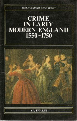 Crime in Early Modern England, 1550-1750 (Themes in British Social History)