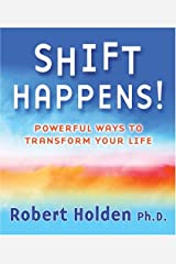 Shift Happens!: Powerful Ways to Transform Your Life Paperback