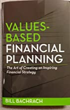 Values-Based Financial Planning : The Art of Creating and Inspiring Financial Strategy