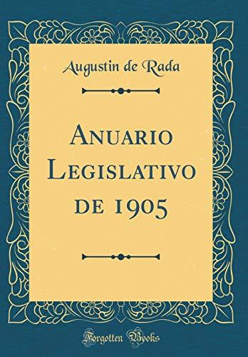 Anuario Legislativo de 1905 (Classic Reprint)  [Rada, Augustin de] (Tapa Dura)