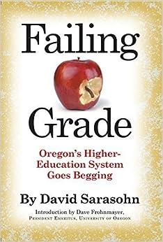 Failing Grade: Oregon's Higher Education System Goes Begging by David Sarasohn (2010-12-01)