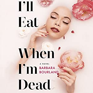 I'll Eat When I'm Dead Audiobook