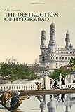 The Destruction of Hyderabad, A. G. Noorani, 1849044392