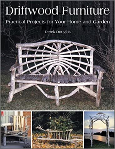 ''DOCX'' Driftwood Furniture: Practical Projects For Your Home And Garden. working supply dominio combined Mexico
