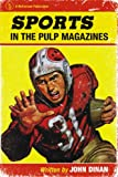 Sports in the Pulp Magazines, John Dinan, 0786440473