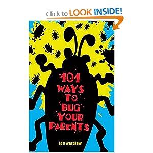 101 Ways to Bug Your Parents Lee Wardlaw