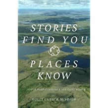 Stories Find You, Places Know: Yup'ik Narratives of a Sentient World