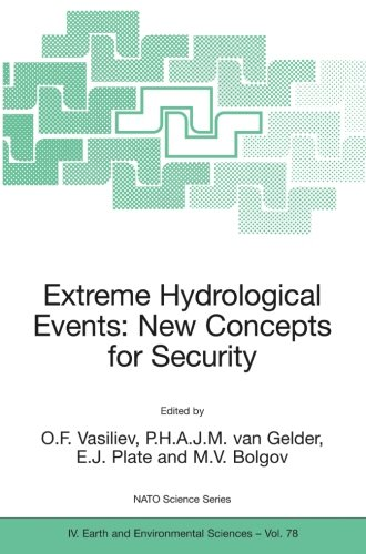 Extreme Hydrological Events: New Concepts For Security (Nato Science Series: IV:)