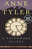 A Patchwork Planet, Anne Tyler, 0375702903