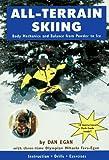 All-Terrain Skiing: Body Mechanics and Balance from Powder to Ice