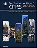 The State of the World's Cities 2004/2005 : Globalization and Urban Culture, United Nations Human Settlements Programme Staff, 9211317053