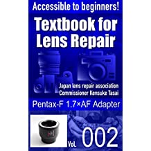 Accessible to beginners! Textbook for Camera Lens Repair Vol.002: Pentax-F 1.7×AF Adapter (Text book for Camera Lens Repair 2)