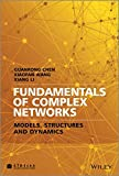 Fundamentals of Complex Networks: Models, Structures and Dynamics
