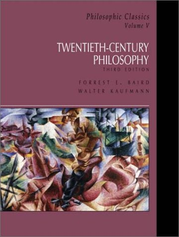 Philosophic Classics, Volume V: 20th-Century Philosophy...