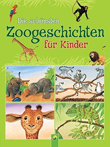 Die schönsten Zoogeschichten für Kinder