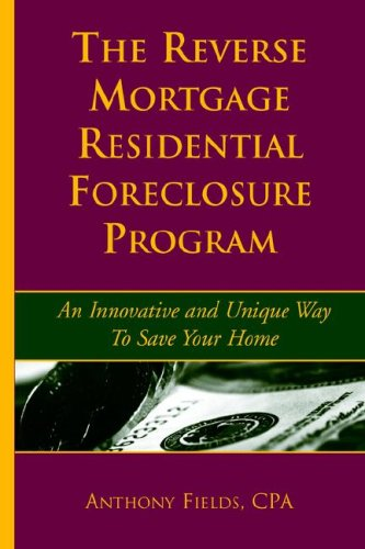 Download The Reverse Mortgage Residential Foreclosure Program ebook