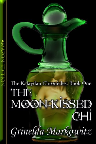 Book: The Moon-Kissed Chi - The Kalaydan Chronicles by Grinelda Markowitz