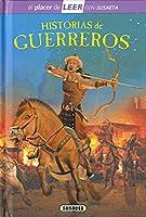 Historias De Guerreros (El Placer De LEER Con