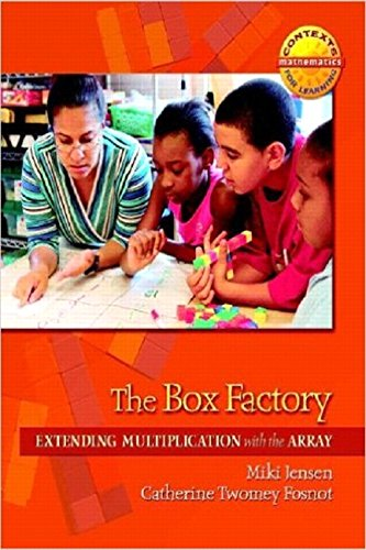 The Box Factory: Extending Multiplication with the Array Contexts for Learning Mathematics Grades 35: Investigating Multiplication and Division