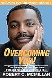 Overcoming You!, Robert C. McMillan, 098177590X