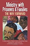 Ministry with Prisoners and Families, W. Wilson Goode and Charles E. Lewis, 0817016643