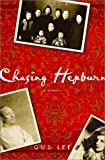 img - for Chasing Hepburn: A Memoir of Shanghai, Hollywood, and a Chinese Family's Fight for Freedom book / textbook / text book