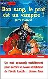 Bon sang, le prof est un vampire ! par Piasecki