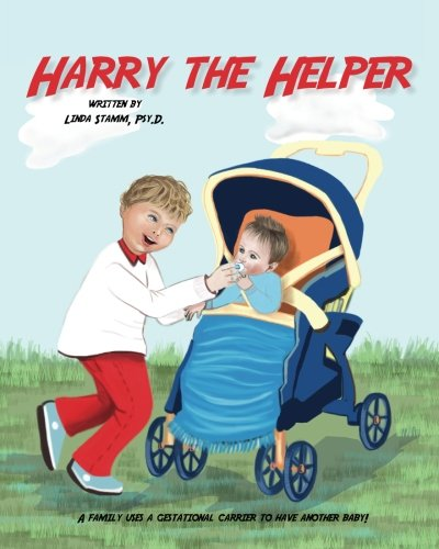 Harry The Helper: A family uses a gestational carrier to have another baby! ebook
