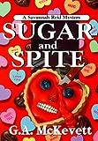 Sugar and Spite: A Savannah Reid Mystery