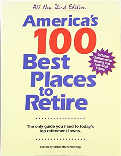 Americau0027s 100 Best Places To Retire (all New Third Edition) 3rd Edition
