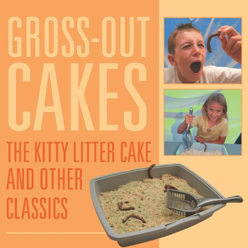 Download Gross-Out Cakes: The Kitty Litter Cake and Other Classics ebook