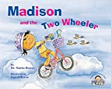 Book cover from Madison and the Two Wheeler (Teach Your Children Well) by Vanita Braver