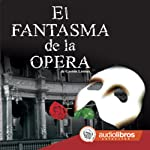 El Fantasma de la Ópera [The Phantom of the Opera] | Gastón Leroux
