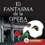 El Fantasma de la Ópera [The Phantom of the Opera] | Gastón Leroux