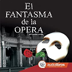 El Fantasma de la Ópera [The Phantom of the Opera]