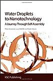 Water Droplets to Nanotechnology : A Journey Through Self-Assembly, Innocenzi, Plinio and Malfatti, Luca, 1849736642