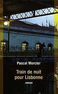 Train de nuit pour Lisbonne : roman, Mercier, Pascal