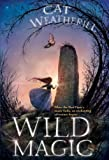 Wild Magic, Cat Weatherill, 0802797997